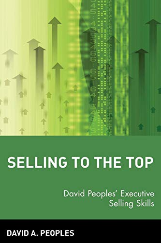 Selling to the Top: David Peoples' Executive Selling Skills (Best Value Garage Doors)
