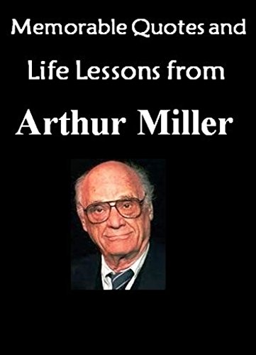 Memorable Quotes And Life Lessons From ARTHUR MILLER Death Of A Best Death Of A Salesman Quotes