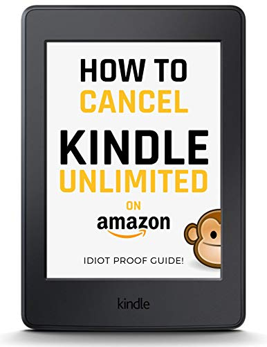Cancel Kindle Unlimited: A 3-STEP FAST & EASY GUIDE on How to Cancel Kindle Unlimited, UPDATE 2019, Cancel your Kindle Unlimited Subscription in 1 Minute! ... Kindle Unlimited Subscription NOW (Digital Payment Settings)