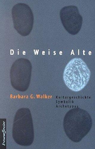 Die weise Alte: Kulturgeschichte - Symbolik - Archetypus