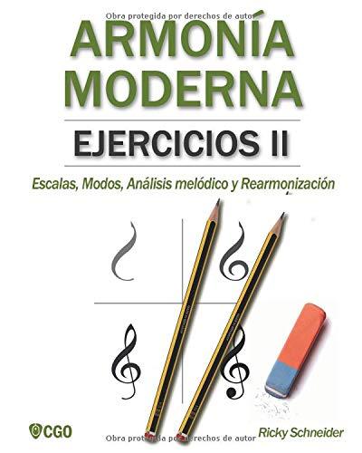 Armonía Moderna, Ejercicios II Escalas, Modos, Análisis melódico y Rearmonización.  [Schneider, Ricky] (Tapa Blanda)