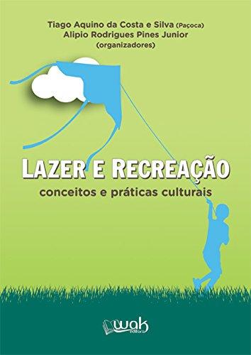 Lazer e Recreação. Os Conceitos e Práticas Culturais