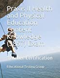 Praxis II Health and Physical Education Content Knowledge (5857) Exam: Teacher Certification