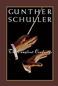 The Compleat Conductor by Gunther Schuller (1998-12-10)