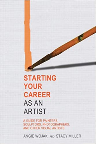 Starting Your Career as an Artist: A Guide for Painters,