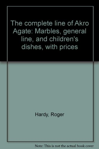 The complete line of Akro Agate: Marbles, general line, and children's dishes, with prices