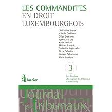 Les commandites en droit luxembourgeois (Les Dossiers du Journal des tribunaux Luxembourg t. 3) (French Edition)