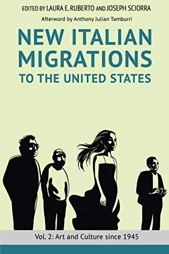 - New Italian Migrations to the United States: Vol. 2: Art and Culture since 1945