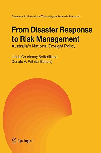 From Disaster Response to Risk Management: Australia's National Drought Policy (Advances in Natural and Technological Hazards Research) PDF