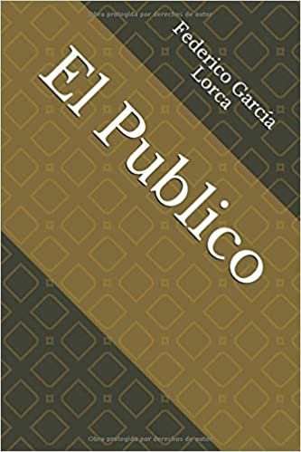 Amazon.com: El Publico (Spanish Edition) (9781726704083): Federico García Lorca: Books