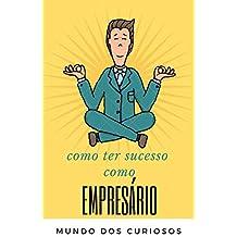 Como Ser Um Bom Empresário