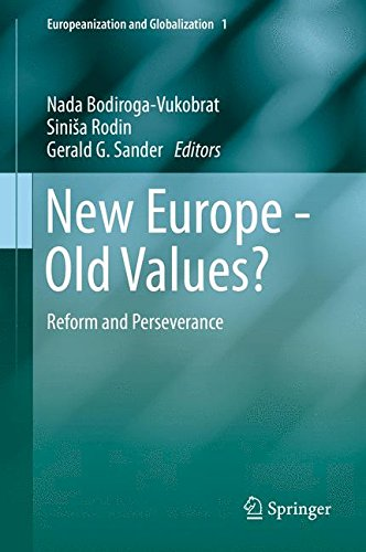 New Europe - Old Values?: Reform and Perseverance (Europeanization and Globalization)