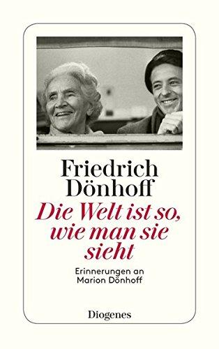 Die Welt ist so, wie man sie sieht: Erinnerungen an Marion Dönhoff (detebe)