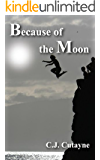 Because of the Moon