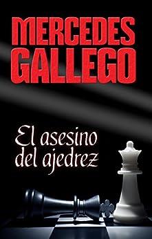 El asesino del ajedrez (Spanish Edition) by [Moro, Mercedes Gallego]
