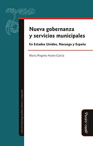 Nueva gobernanza y servicios municipales en Estados Unidos, Noruega y España  (Spanish Edition)