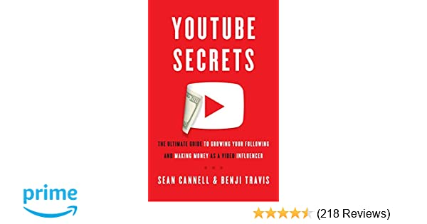 YouTube Secrets: The Ultimate Guide to Growing Your