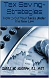 Tax Saving-Strategies: How to Cut Your Taxes Under the New Law