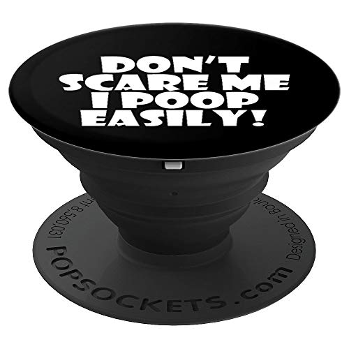 Don't Scare Me I Poop Easily ! Funny Halloween Sayings Humor - PopSockets Grip and Stand for Phones and Tablets