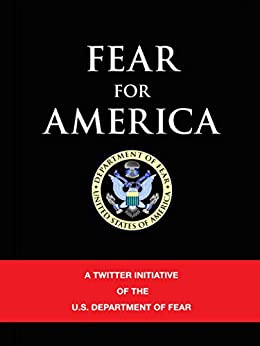 Fear for America by [U.S. Dept. of Fear]