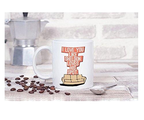 Sheldon cooper mug i love you like Sheldon loves his spot mug big bang theory ceramic mug 11oz-15oz funny tv show mug novelty mug love mug gift for (Sheldon Outfit)