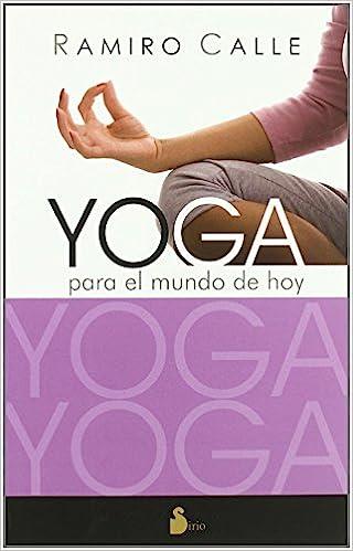 YOGA PARA EL MUNDO DE HOY (2009): Amazon.es: RAMIRO CALLE ...
