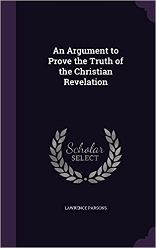 An Argument to Prove the Truth of the Christian Revelation
