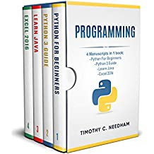 Programming:  4 Manuscripts in 1 book : Python For Beginners - Python 3 Guide - Learn Java - Excel 2016 (English Edition)