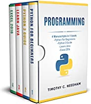 Programming: 4 Manuscripts in 1 book : Python For Beginners - Python 3 Guide - Learn Java - Excel 2016 (Englis