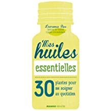 Mes huiles essentielles (Hors collection bien-être) (French Edition)