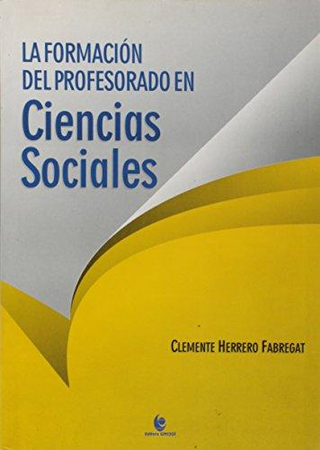 La Formación del Professorado em Ciencias Sociales