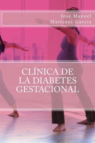 Clinica de la diabetes gestacional (Spanish Edition) [Jose Manuel Martinez Garcia] (Tapa Blanda)
