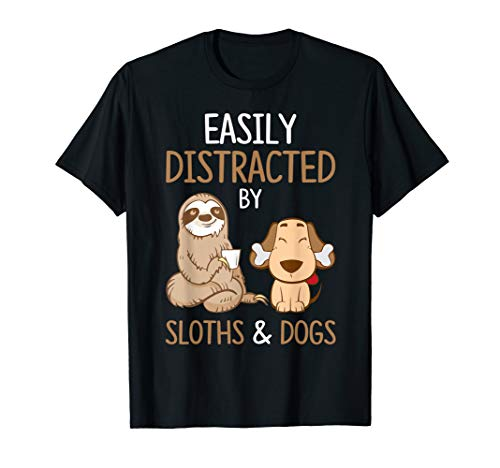 Easily Distracted By Sloths And Dogs Tshirt Sloth Lover Gift T-Shirt