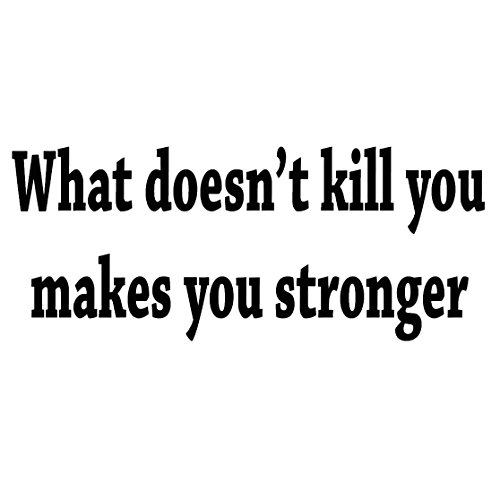What Doesn't Kill You Makes You Stronger Decal Wall Quote Inspirational Sayings Vinyl Lettering Motivational Words Stickers