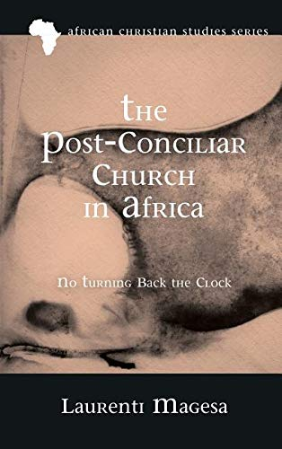 The Post-Conciliar Church in Africa (African Christian Studies) by Pickwick Publications