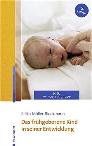 Das frühgeborene Kind in seiner Entwicklung: Eine Elternberatung