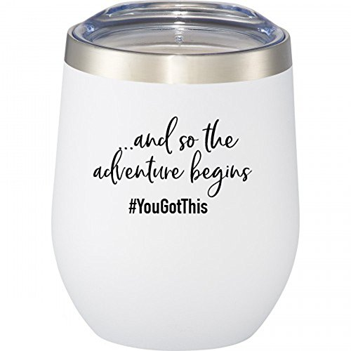 And So The Adventure Begins | You Got This | 12 oz Stainless Steel Stemless Wine Glass with Lid - Wine Tumbler Sippy Cup for Adults - Graduation, Promotion, Going Away, Job Change, Teacher Gift
