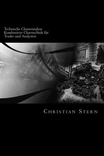 Technische Clusteranalyse: Kombinierte Charttechnik für Trader und Analysten