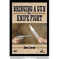 Bringing a Gun to a Knife Fight by Steve Tarani