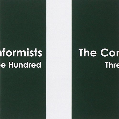 Three Hundred by The Conformists (2011-03-07)