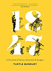1847: A Chronicle of Genius, Generosity and Savagery