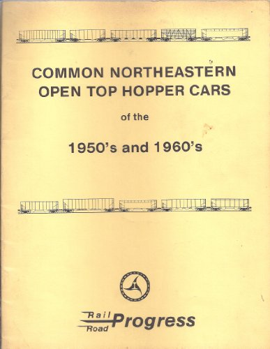 Common Northeastern Open Top Hopper Cars of the 1950`s and 1960`s ()