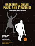 Basketball Drills, Plays and Strategies: A