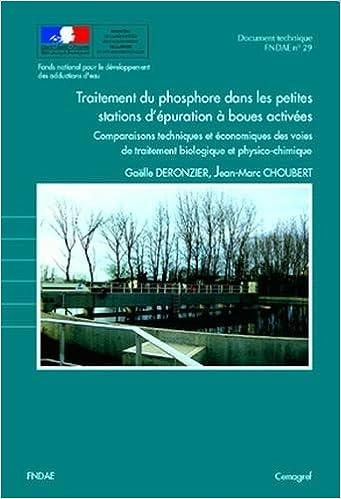 Lire en ligne Traitement du phosphore dans les petites stations d'épuration à boues activées. Comparaisons techniques et économiques des voies de traitement biologique et physicochimique pdf epub