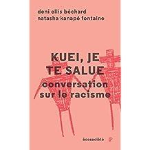 Kuei, je te salue: Conversation sur le racisme (French Edition)