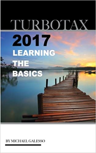 TurboTax 2017 Learning the Basics: Amazon.es: Michael Galesso: Libros en idiomas extranjeros