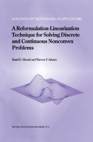 A Reformulation-Linearization Technique for Solving Discrete and Continuous Nonconvex Problems (Nonconvex Optimization a