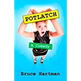 Potlatch: A Comedy (The Philadelphia Trilogy, Book 2)