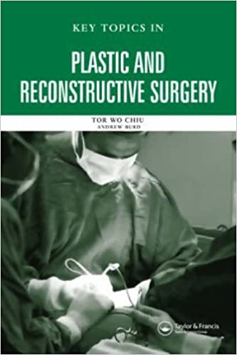 Key Topics in Plastic and Reconstructive Surgery by Tor Wo Chiu (2005-09-08)