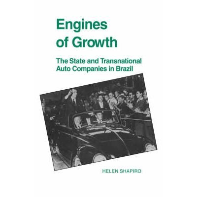 Download [(Engines of Growth: The State and Transnational Auto Companies in Brazil )] [Author: Helen Shapiro] [Mar-2006] PDF